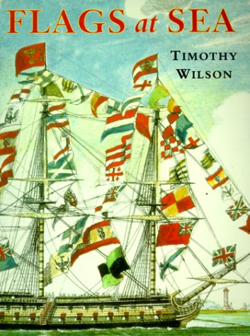 Flags at Sea: A Guide to the Flags Flown at Sea by Ships of the Major Maritime Nations, from the 16th Century to the Present Day, Illustrated from the Collections PDF