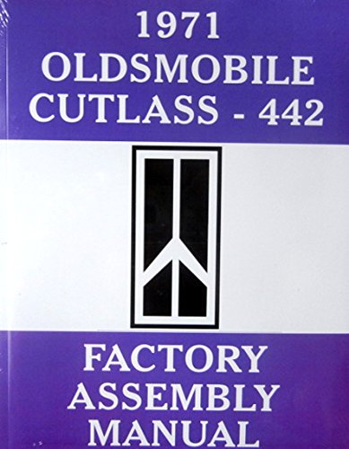 A MUST FOR OWNERS, MECHANICS & RESTORERS - THE 1971 OLDSMOBILE CUTLASS & 442 FACTORY ASSEMBLY INSTRUCTION MANUAL - OLDS 71