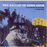 The Ballad Of John Axon: A Radio-Ballad About The