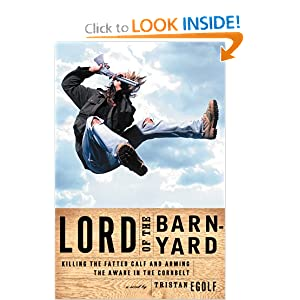 Lord of the Barnyard: Killing the Fatted Calf and Arming the Aware in the Cornbelt Tristan Egolf