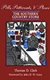 Pills, Petticoats, and Plows : The Southern Country Store, Clark, Thomas D., 0806110937