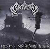 Mortician: House By Cemetary/Mortal Massacre (Audio CD)