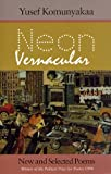 Neon Vernacular: New and Selected Poems (Wesleyan Poetry Series), Yusef Komunyakaa, 0819512117