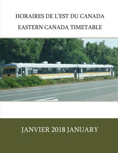 Horaires de l'est du Canada   Eastern Canada Timetable: Janvier 2018 January (Volume 4)