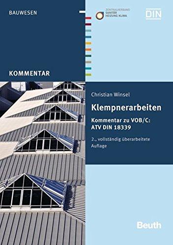 Klempnerarbeiten: Kommentar zu VOB/C: ATV DIN 18339 (Beuth Kommentar) Taschenbuch – 31. Mai 2013 DIN e.V. ZVSHK Christian Winsel 3410237763