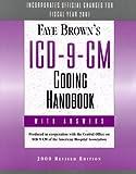 Faye Brown's ICD-9-CM Coding Handbook : With Answers, Brown, Faye, 1556482914