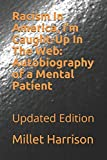 Racism In America, I'm Caught-Up In The Web: Autobiography of a Mental Patient: Updated Edition