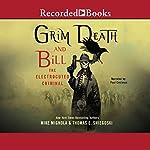 Grim Death and Bill the Electrocuted Criminal | Mike Mignola,Thomas E. Sneigoski