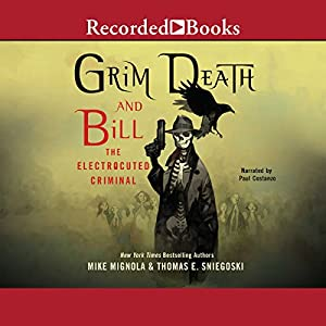 Grim Death and Bill the Electrocuted Criminal Audiobook