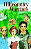 Hillcountry Warriors, Johnny N. Smith, 0865342474