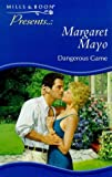 Front cover for the book Dangerous Game by Margaret Mayo