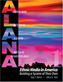 Ethnic Media in America : Building A System of Their Own: Book 1, Meiss, Guy and Tait, Alice, 0757509185