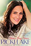 Never Say Never, Ricki Lake, 1451627173