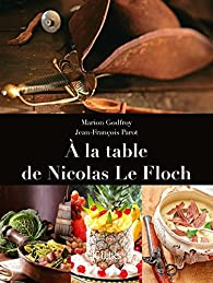 À la table de Nicolas le Floch par Godfroy-Tayart de Borms