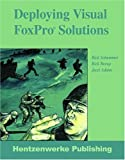 img - for Deploying Visual FoxPro Solutions book / textbook / text book