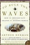 To Rule the Waves, Arthur Herman, 0060534257