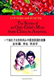 The Stories of an Only-Child's Mom from China to America, Helen Li Ji and Cai Xia Ji, 1935706144