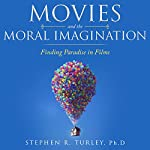 Movies and the Moral Imagination: Finding Paradise in Films | Dr. Steve Turley