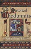 The Mammoth Book of Historical Whodunnits: A new collection (Mammoth Books)