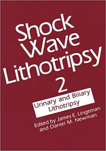 Book Shock Wave Lithotripsy 2: Urinary And Biliary Lithotripsy