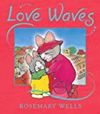 Love Waves, Rosemary Wells, 0763662240