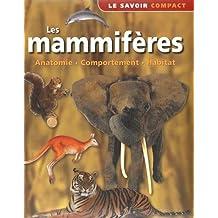 MAMMIFÈRES (LES) : ANATOMIE, COMPORTEMENT, HABITATS