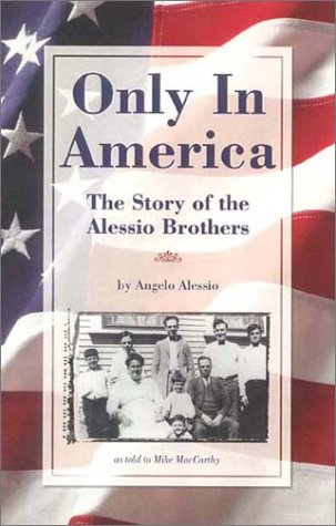 Read Online Only in America: The Story of the Alessio Brothers pdf epub