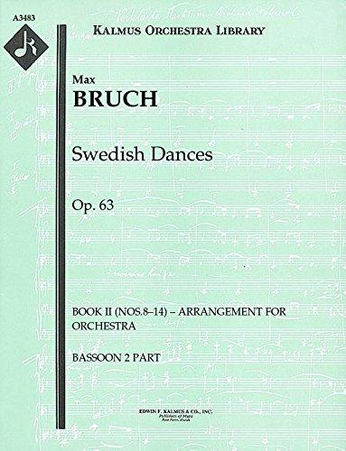 Swedish Dances, Op.63 (Book II (Nos.8–14) – arrangement for orchestra): Bassoon 2 (Swedish Bassoon)
