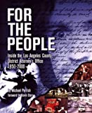 img - for For the People: Inside the Los Angeles County District Attorney's Office 1850-2000 book / textbook / text book