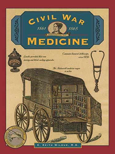 (Civil War Medicine (Illustrated Living History Series))