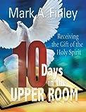 Ten Days in the Upper Room, Mark Finley, 0816324875
