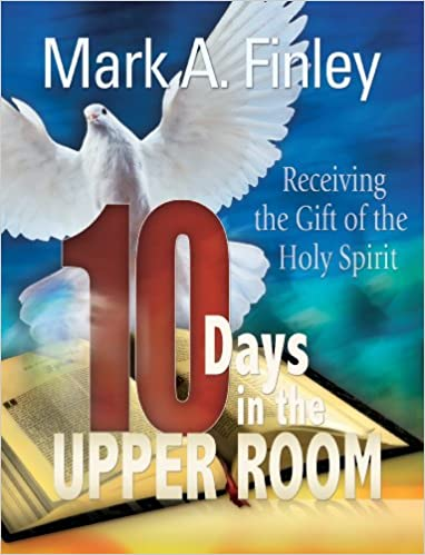 10 Days in the Upper Room: Mark Finley: 9780816324873: Amazon com: Books