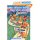 Why Women Are Their Own Worst Enemies!