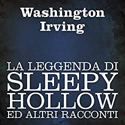 La leggenda di Sleepy Hollow ed altri racconti [The Legend of Sleepy Hollow and Other Tales]