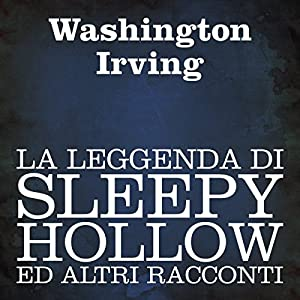 La leggenda di Sleepy Hollow ed altri racconti [The Legend of Sleepy Hollow and Other Tales] Audiobook