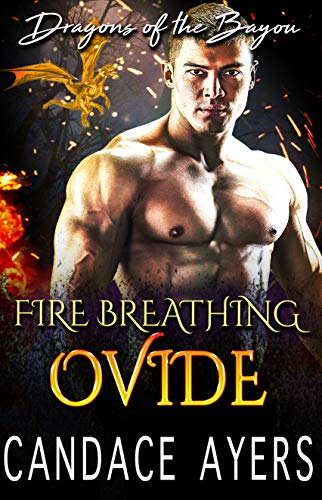 (Fire Breathing Ovide (Dragons of the Bayou Book 6) )