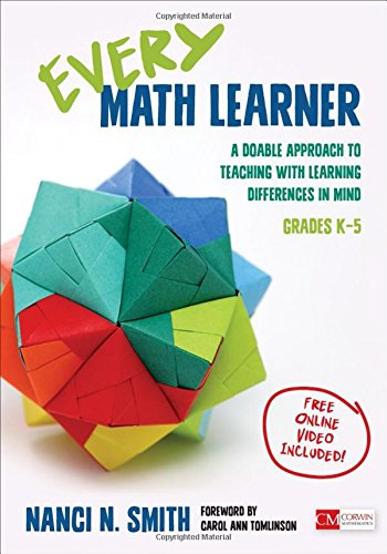 Every Math Learner, Grades K-5: A Doable Approach to Teaching With Learning Differences in Mind (Corwin Mathematics Series)