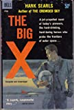 The Big X, Hank Searls, 042510978X