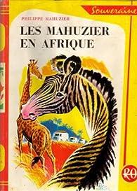 Les Mahuzier en Afrique par Philippe Mahuzier