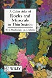 A Color Atlas of Rocks and Minerals in Thin Section, MacKenzie, W. S. and Adams, A. E., 0470236280