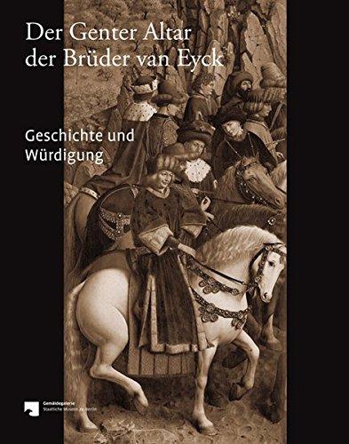 Der Genter Altar der Brüder van Eyck: Geschichte und Würdigung
