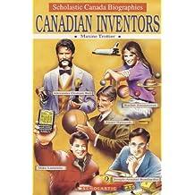 Scholastic Canada Biographies: Canadian Inventors