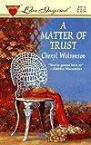 A Matter of Trust, Cheryl Wolverton, 0373870116