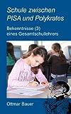 Schule Zwischen Pisa und Polykrates, Ottmar Bauer, 383917791X