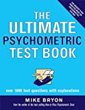 The Ultimate Psychometric Test Book, Mike Bryon, 0749444584