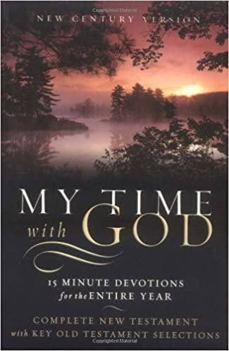 My Time With God Bible: New Century Version, 15 Minute Devotions for ...