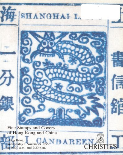 Fine Stamps and Covers of Hong Kong and China (Stamp Auction Catalog) (Christie