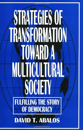 Strategies of Transformation Toward a Multicultural Society: Fulfilling the Story of Democracy (Praeger Series in Transf