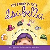 My Name Is Not Isabella: Just How Big Can a Little Girl Dream? | Jennifer Fosberry