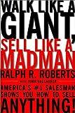 Walk Like a Giant, Sell Like a Madman, Ralph R. Roberts, 0887308430